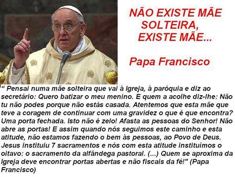 mensagem ao papa francisco par 243 quia s 227 o pio x n 227 o existe m 227 e solteira papa francisco