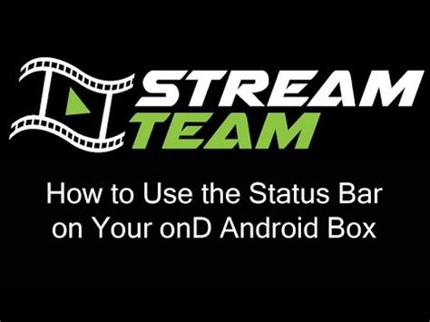 ond android tv box how to use the status bar