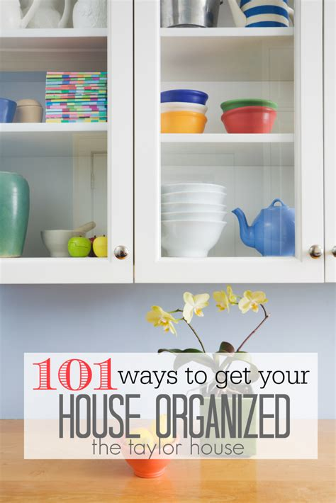 ways to organize your house 101 ways to get your home organized the taylor house