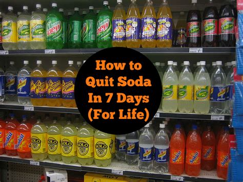 How For Detox When Quitting Soda by 3 Steps To Stop Soda In The Next 7 Days Even