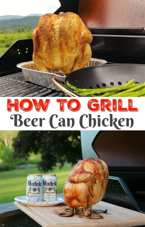 cook beer can chicken on the grill learn how to grill