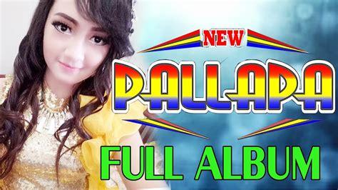 album new pallapa terbaru terbaru new pallapa album