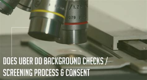 Uber Background Check Form Does Uber Do Background Checks Screening Process Consent