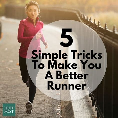 A Simple Trick To Make - 5 simple tricks to make you a better runner dailyscene