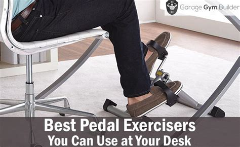 best desk exerciser best pedal exercisers review you can use at your desk july