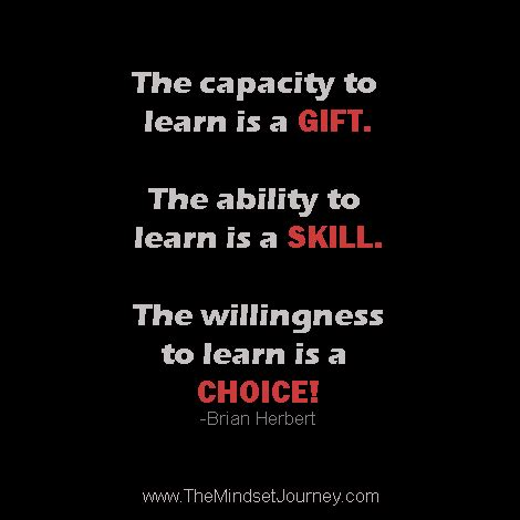 Learn Is Gift the capacity to learn is a gift the ability to learn is a