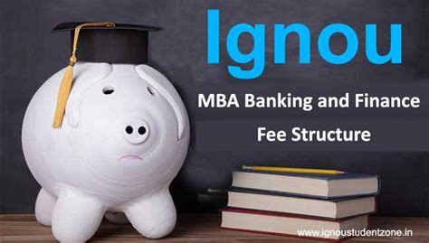 Mba In Banking And Finance Fees by Ignou Mba Banking And Finance Fee Structure Ignou