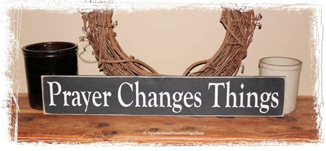 christian home decor store prayer changes things wood sign christian home decor sign inspirational church decor