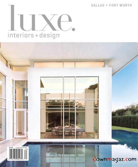 Dallas Home Design Magazine Luxe Interiors Design Dallas Fort Worth Edition