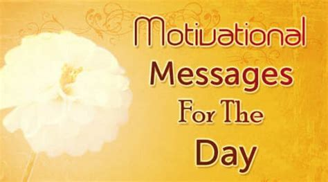 best message motivational messages for the day