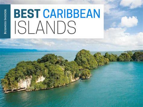 best caribbean islands best caribbean islands business insider