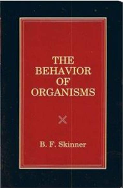 the b. f. skinner foundation – behavior of organisms
