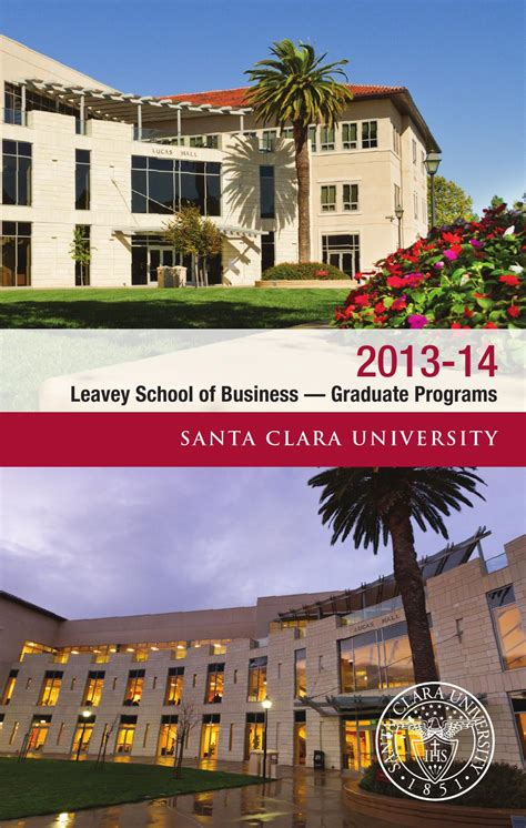 Santa Clara Mba by Scu Leavey School Of Business Graduate Programs 2013 14