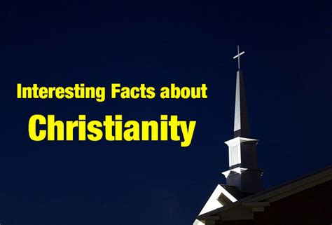 13 Facts About Christian You Should by Interesting Facts About Christianity Only One