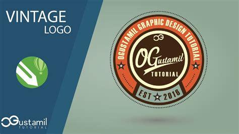 tutorial logo vintage coreldraw graphic design membuat distro vintage logo coreldraw