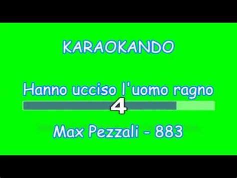 883 hanno ucciso l uomo ragno testo karaoke italiano hanno ucciso l uomo ragno 883 max