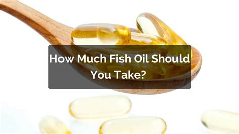 How Much Fish Should I Take by How Much Fish Should You Take The Right Omega 3 Dose