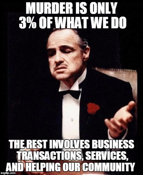 Godfather Memes - just like planned parenthood imgflip