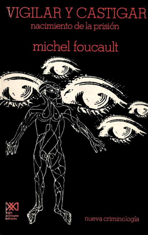 foucault y la teoria foucault poder castigo disciplina el blog de imago