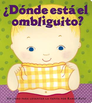 donde esta el ombliguito 191 d 243 nde est 225 el ombliguito where is baby s belly button book by karen katz argentina