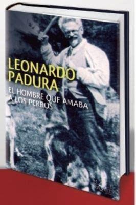 libro el hombre que amaba libro el hombre que amaba a los perros descargar gratis pdf