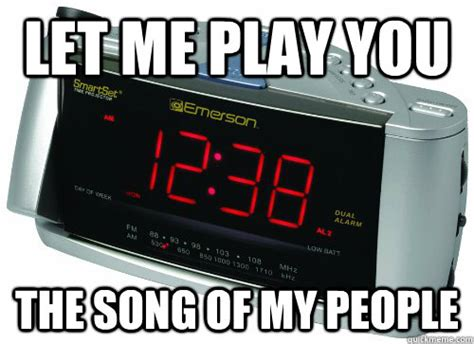 Alarm Clock Meme - let me play you the song of my people scumbag alarm