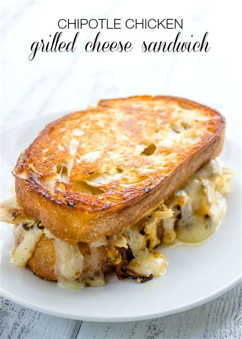 Chipotle Sweepstakes - chipotle chicken grilled cheese sandwich recipe