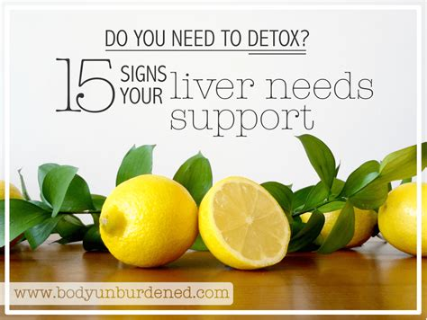 How Do You You Need A Detox by Do You Need To Detox 15 Signs Your Liver Needs Support