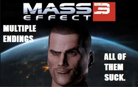Mass Effect 3 Ending Meme - image 268298 mass effect 3 endings reception know