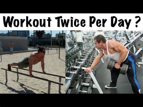 Pers Day workout 2 times per day or bad