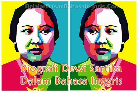 biografi ajeng kartini dalam bahasa inggris biografi dewi sartika dalam bahasa inggris singkat beserta