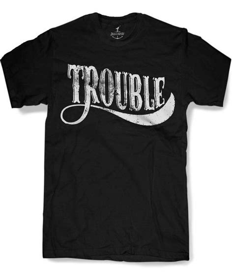 Tshirt Unisex The Trouble 1000 ideas about s t shirts on s