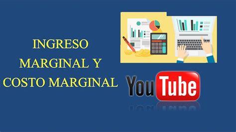 calculo del ingreso marginal youtube ingreso marginal y costo marginal ejercicios resueltos