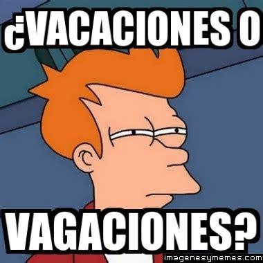 im genes memes vacaciones memes de vacaciones para whatsapp fondos wallpappers