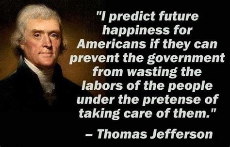 History Of Enough For Government Work Selected Quotes From Jefferson Quot A Government Big