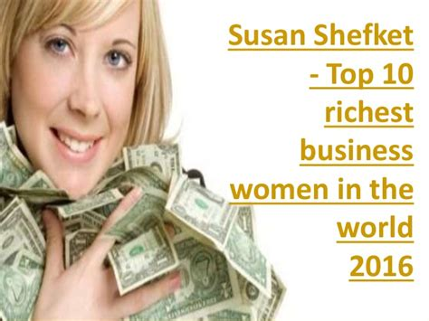 susan shefket top 10 richest business in the world 2016