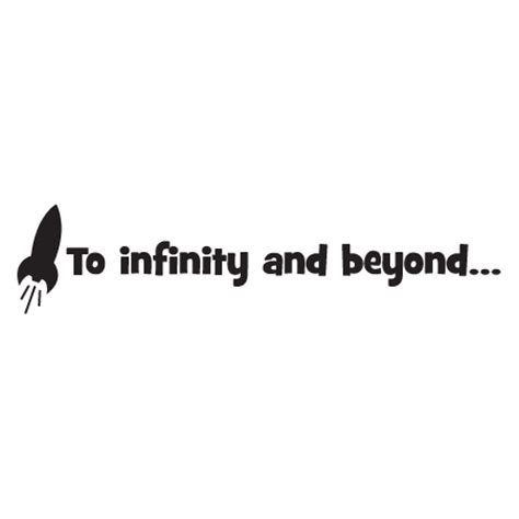 infinity and beyond to infinity and beyond wall quotes decal wallquotes
