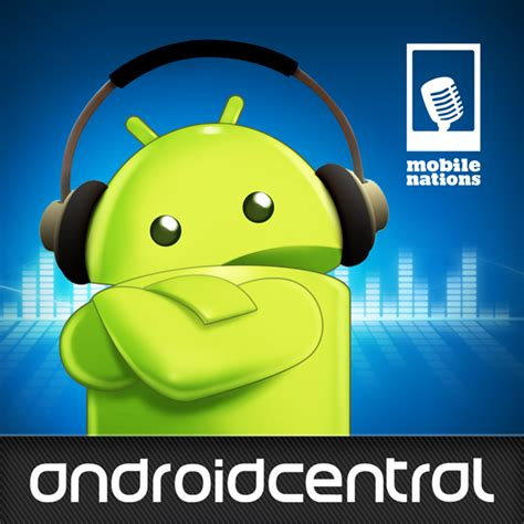 android podcast catch the android central podcast live tonight android central
