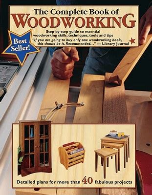 the book of cing and woodcraft a guidebook for those who travel in the wilderness classic reprint books the complete book of woodworking step by step guide to