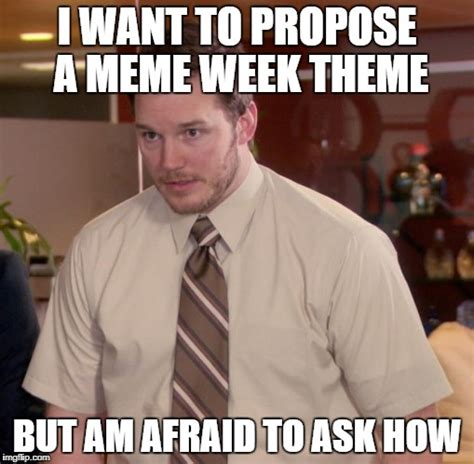 Afraid Meme - afraid to ask andy memes imgflip