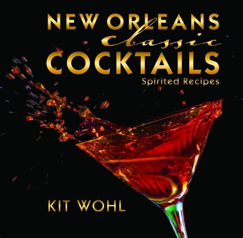 libro new classic cocktails new orleans classic cocktails by kit wohl hardcover barnes noble 174