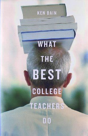 What The Best College Teachers Do By Ken Bain Reviews