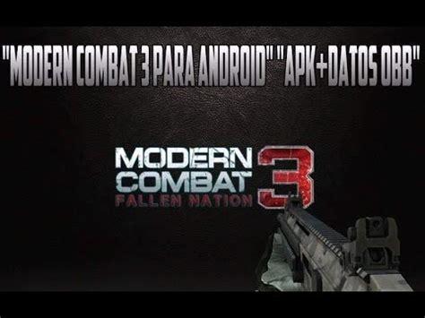 modern combat 3 fallen nation apk modern combat 3 fallen nation para android apk datos obb mega y android yt