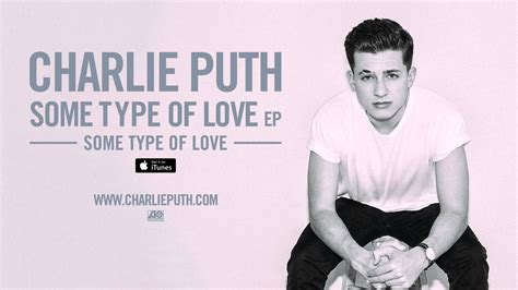 charlie puth one call away mp3 download 320kbps charlie puth some type of love official audio music