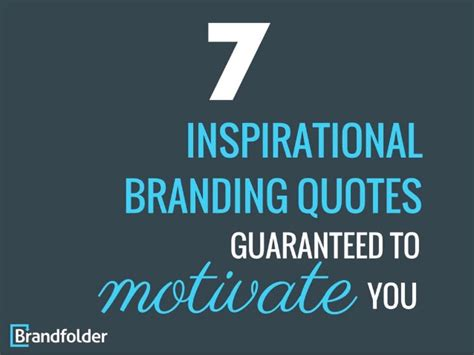 7 Stargirl Quotes To Inspire You by 7 Inspirational Branding Quotes Guaranteed To Motivate You