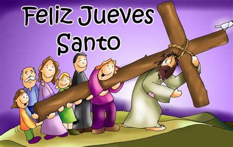 imagenes feliz jueves santo feliz jueves santo musicadelrecuerdo org