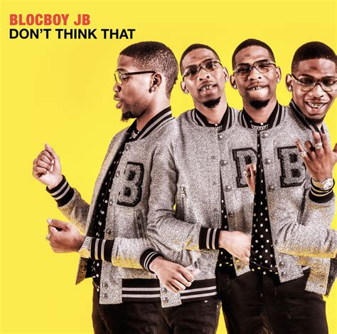 blocboy jb arrested blocboy jb quot don t think that quot ep stream rhyme hip hop