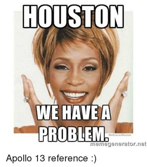 We Know Meme - houston we have a problem we know memes memegenerator net
