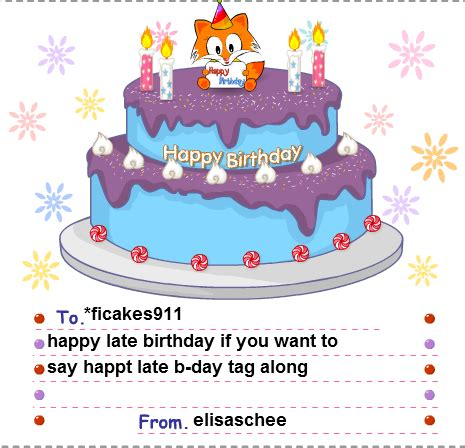 Happy A Day Late by Happy Late B Day Ficakes911 By Elisaschee On Deviantart