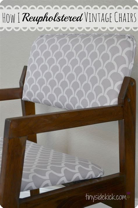 How To Reupholster A Vintage by Reupholstering Vintage Dining Chairs Tiny Sidekick